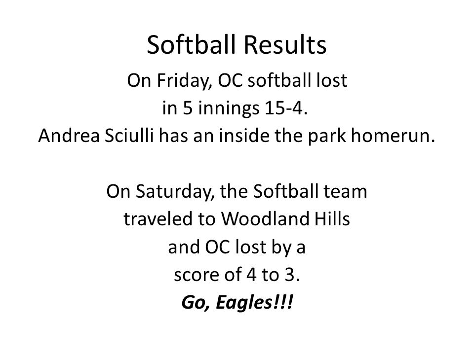 Softball Results On Friday, OC softball lost in 5 innings 15-4.