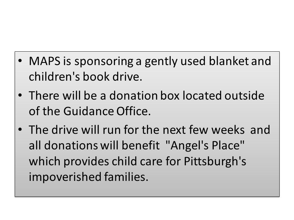 MAPS is sponsoring a gently used blanket and children s book drive.
