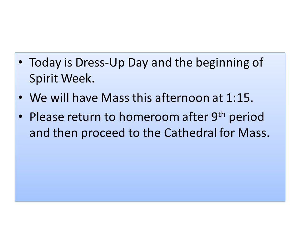Today is Dress-Up Day and the beginning of Spirit Week.