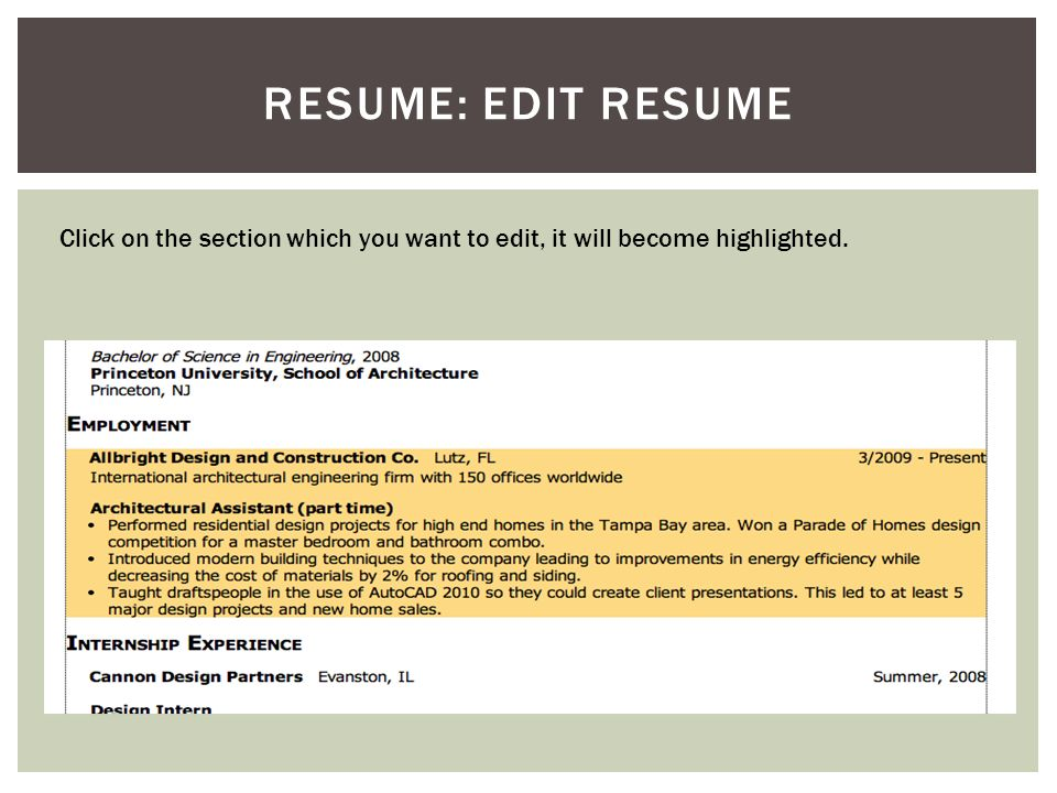 RESUME: EDIT RESUME Click on the section which you want to edit, it will become highlighted.