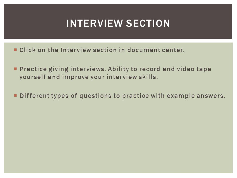  Click on the Interview section in document center.