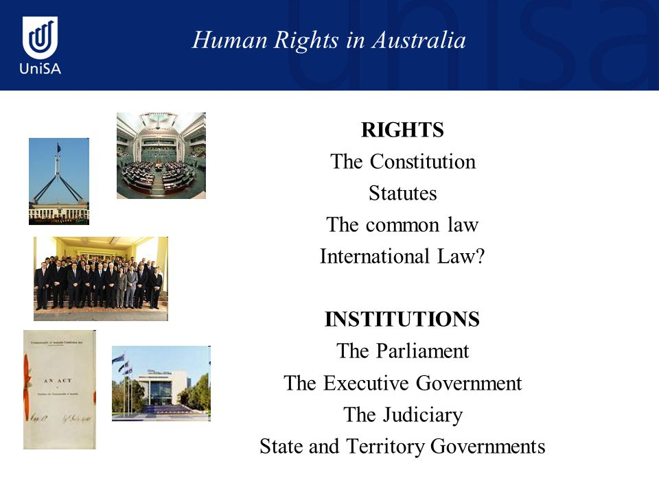 Human Rights in Australia RIGHTS The Constitution Statutes The common law International Law.