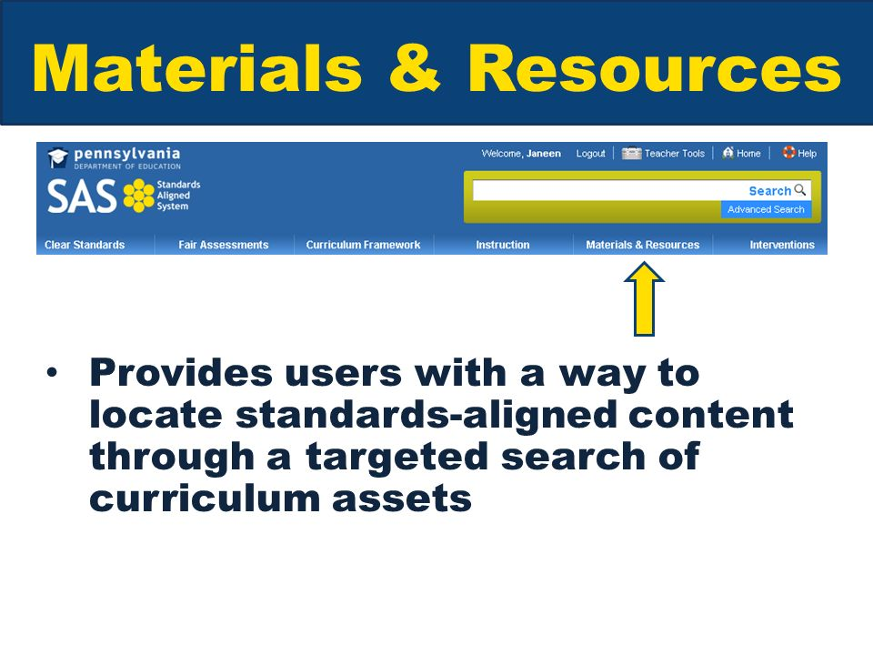Materials & Resources Provides users with a way to locate standards-aligned content through a targeted search of curriculum assets