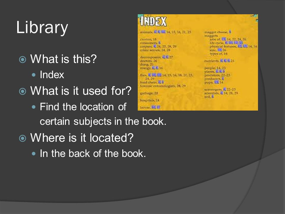 Library  What is this. Index  What is it used for.