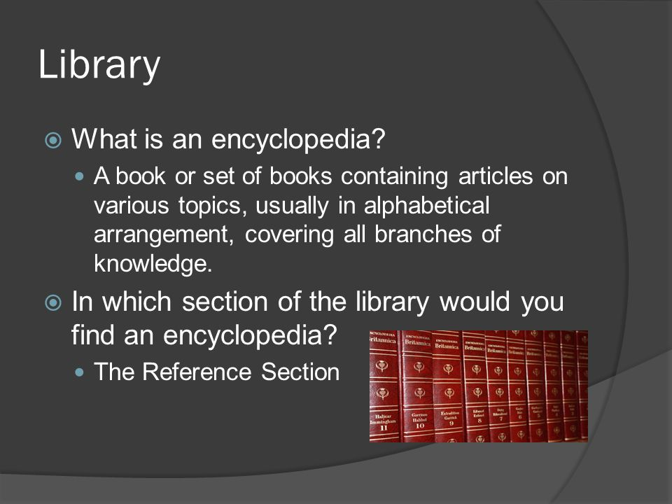 Library  What is an encyclopedia.