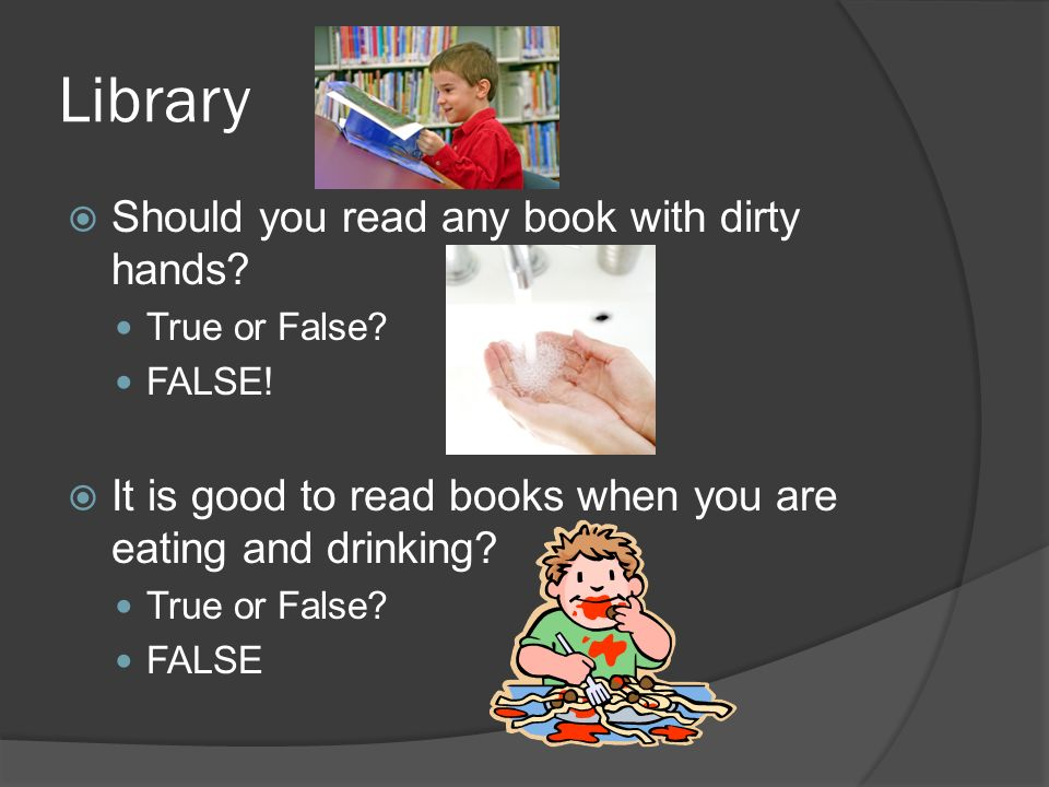 Library  Should you read any book with dirty hands.