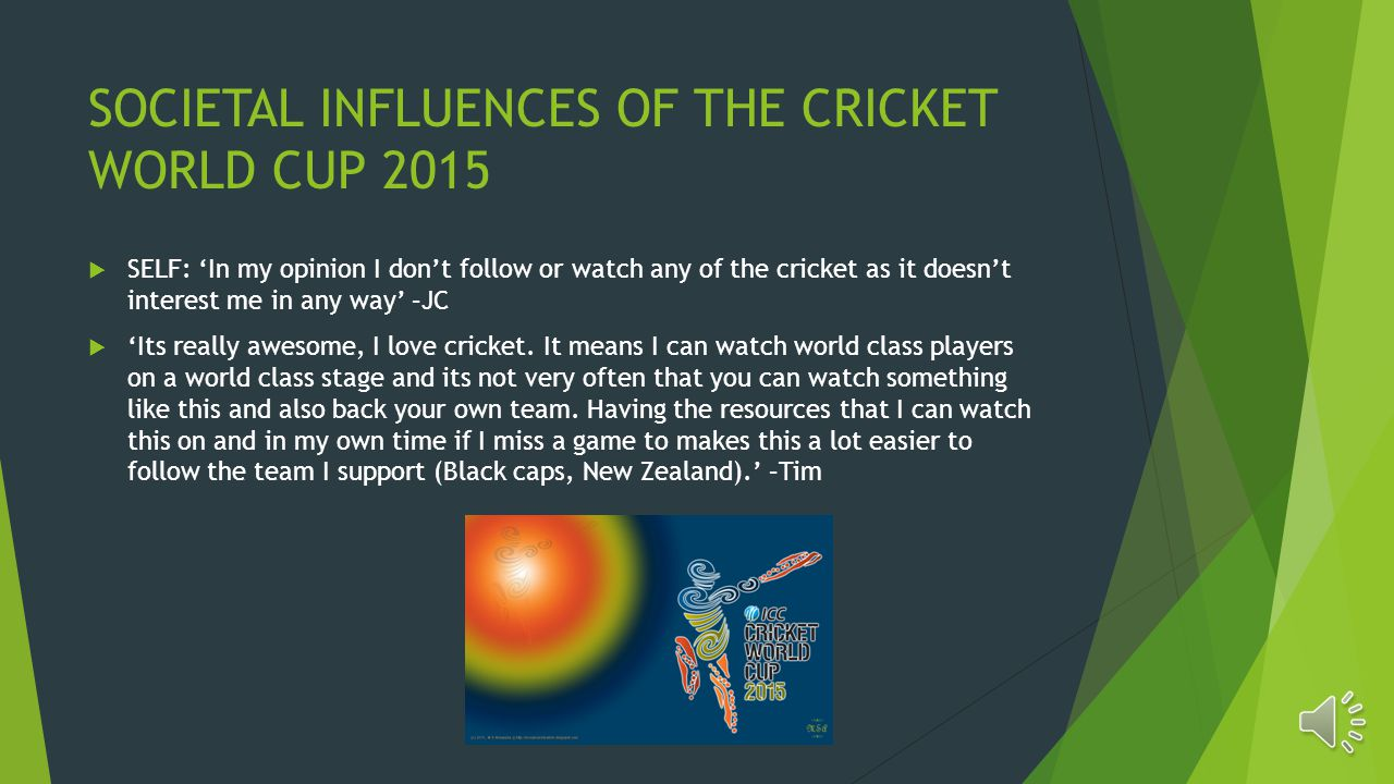 SOCIETAL INFLUENCES OF THE CRICKET WORLD CUP ppt download