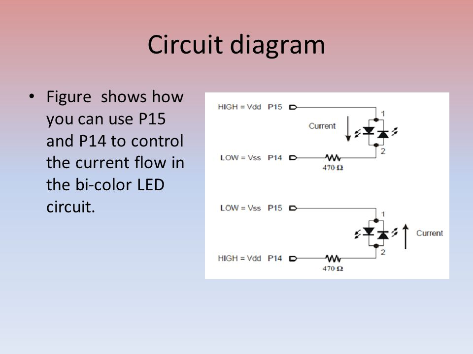 33 circuit diagram figure shows how you can use p15 and p14 to control the  current flow in the bi-color led circuit