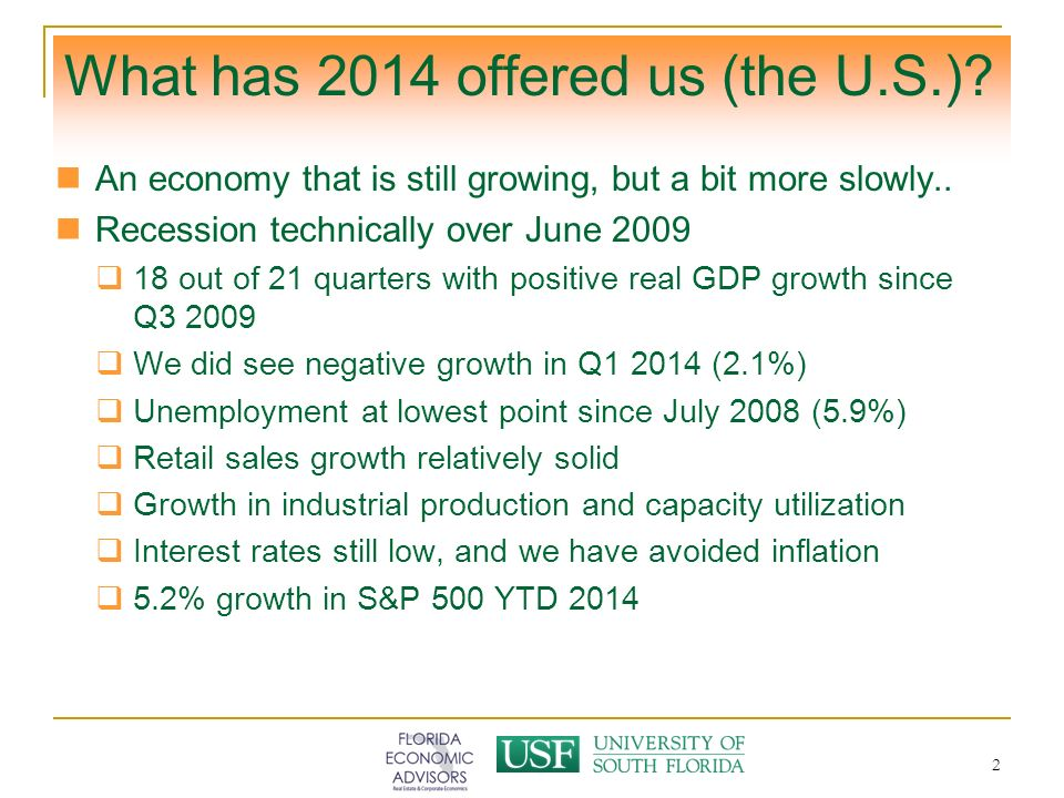 2 What has 2014 offered us (the U.S.). An economy that is still growing, but a bit more slowly..