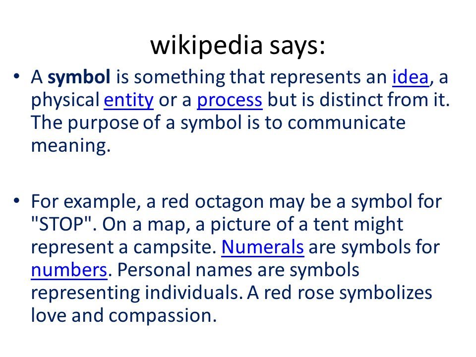 Symbols Wikipedia Says A Symbol Is Something That Represents An