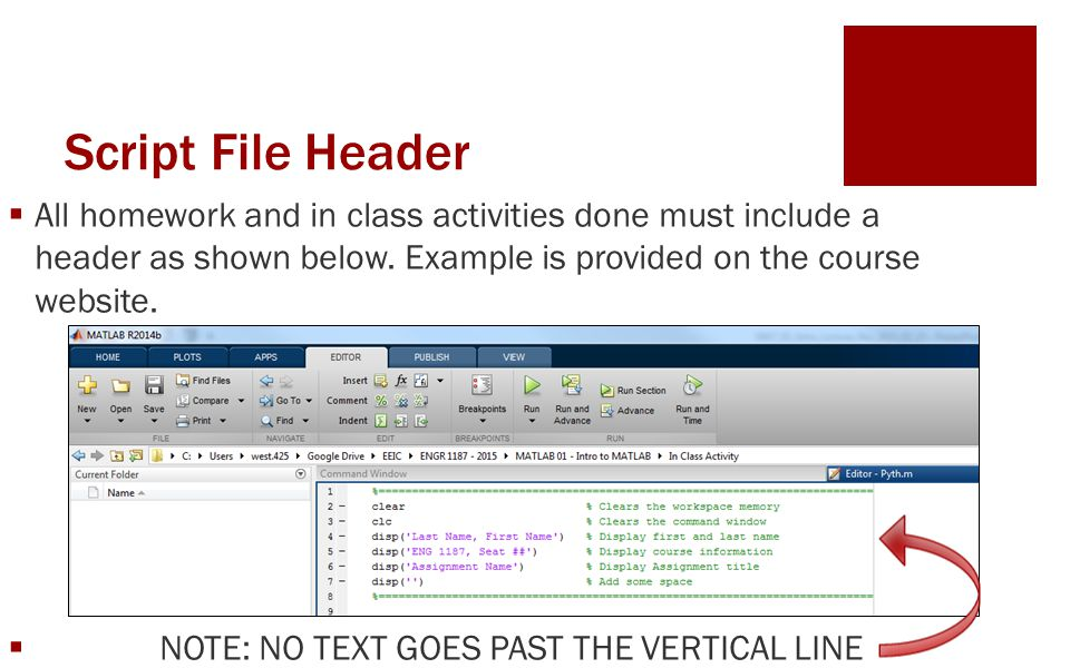 Script File Header  All homework and in class activities done must include a header as shown below.