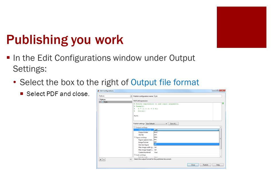 Publishing you work  In the Edit Configurations window under Output Settings: Select the box to the right of Output file format  Select PDF and close.