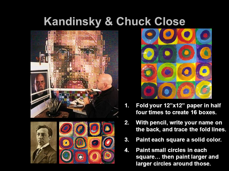 Kandinsky & Chuck Close 1.Fold your 12 x12 paper in half four times to create 16 boxes.