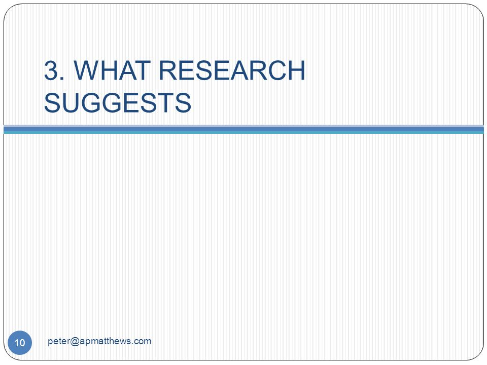 3. WHAT RESEARCH SUGGESTS 10