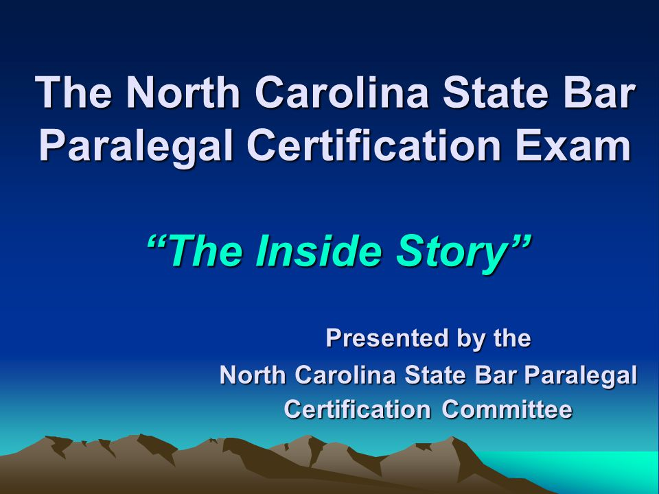 The North Carolina State Bar Paralegal Certification Exam The