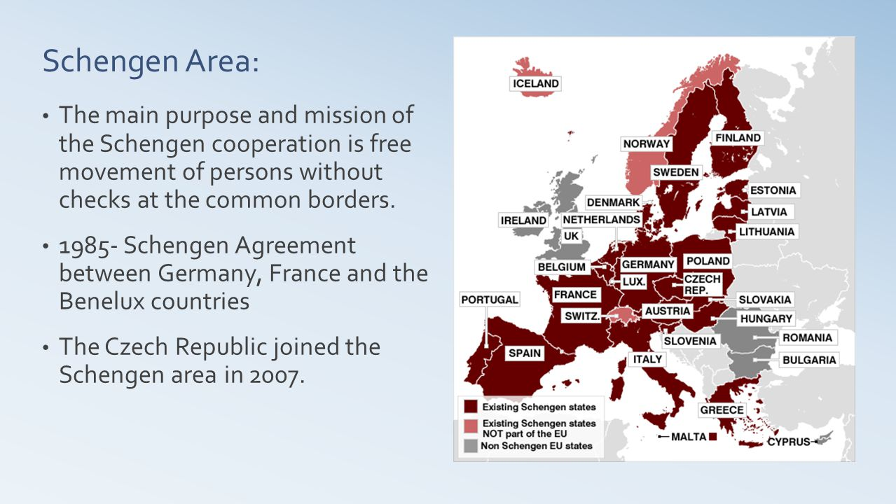 Schengen Area: The main purpose and mission of the Schengen cooperation is free movement of persons without checks at the common borders.