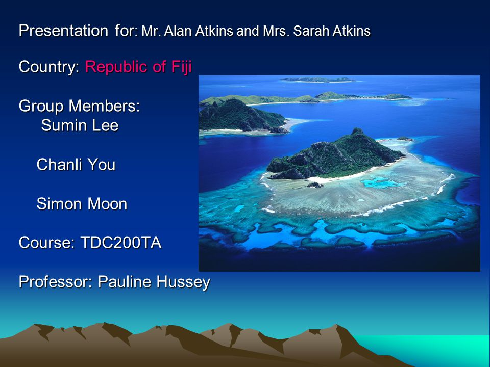Part 1  Republic of Fiji  Presentation for : Mr  Alan Atkins