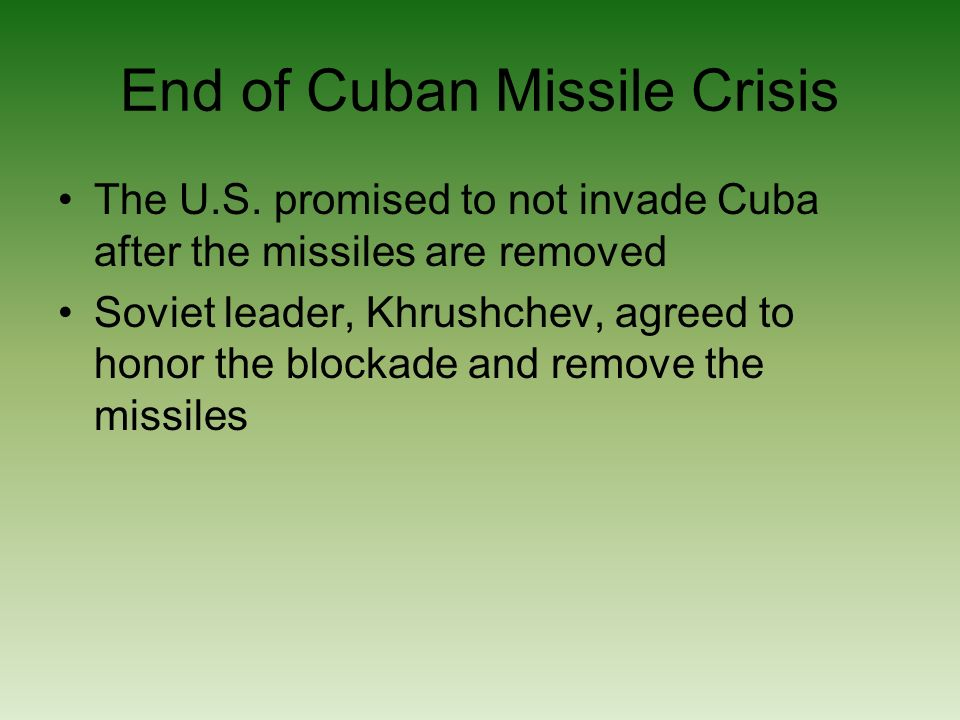 End of Cuban Missile Crisis The U.S.