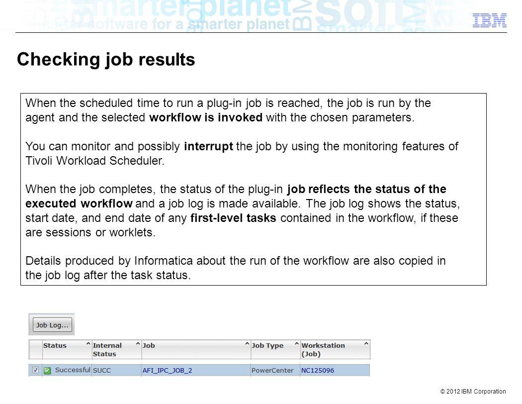 2012 IBM Corporation Tivoli Workload Automation Informatica