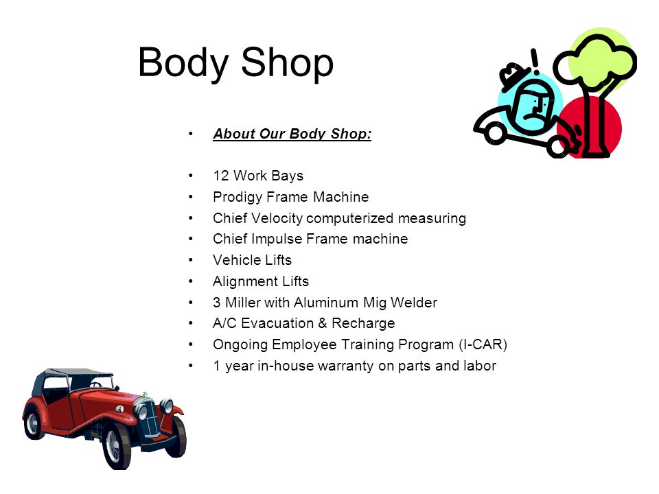Body Shop About Our Body Shop:  12 Work Bays  Prodigy Frame ...