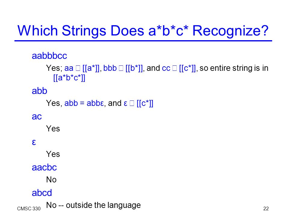 CMSC Which Strings Does a*b*c* Recognize.