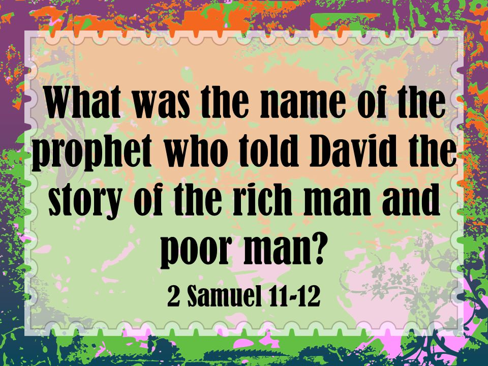 What was the name of the prophet who told David the story of the rich man and poor man.