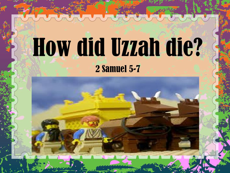 How did Uzzah die 2 Samuel 5-7