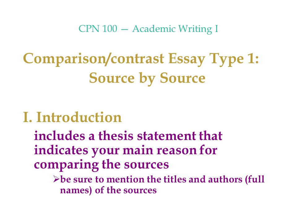 English Sample Essays Cpn   Academic Writing I Comparisoncontrast Essay Type  Source By  Source Example Of Proposal Essay also How To Write An Essay In High School Cpn   Academic Writing I Structure Of The Comparisoncontrast  High School Narrative Essay Examples
