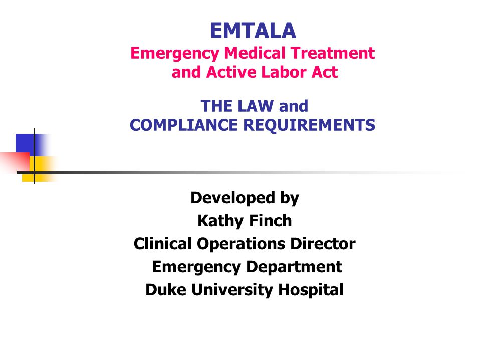 EMTALA Emergency Medical Treatment and Active Labor Act THE LAW and