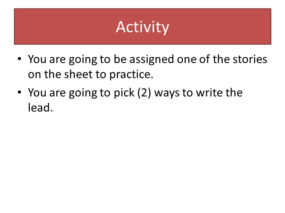 Activity You are going to be assigned one of the stories on the sheet to practice.