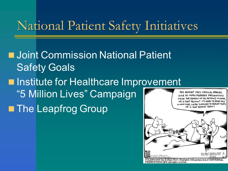 National Patient Safety Initiatives Joint Commission National Patient Safety Goals Institute for Healthcare Improvement 5 Million Lives Campaign The Leapfrog Group