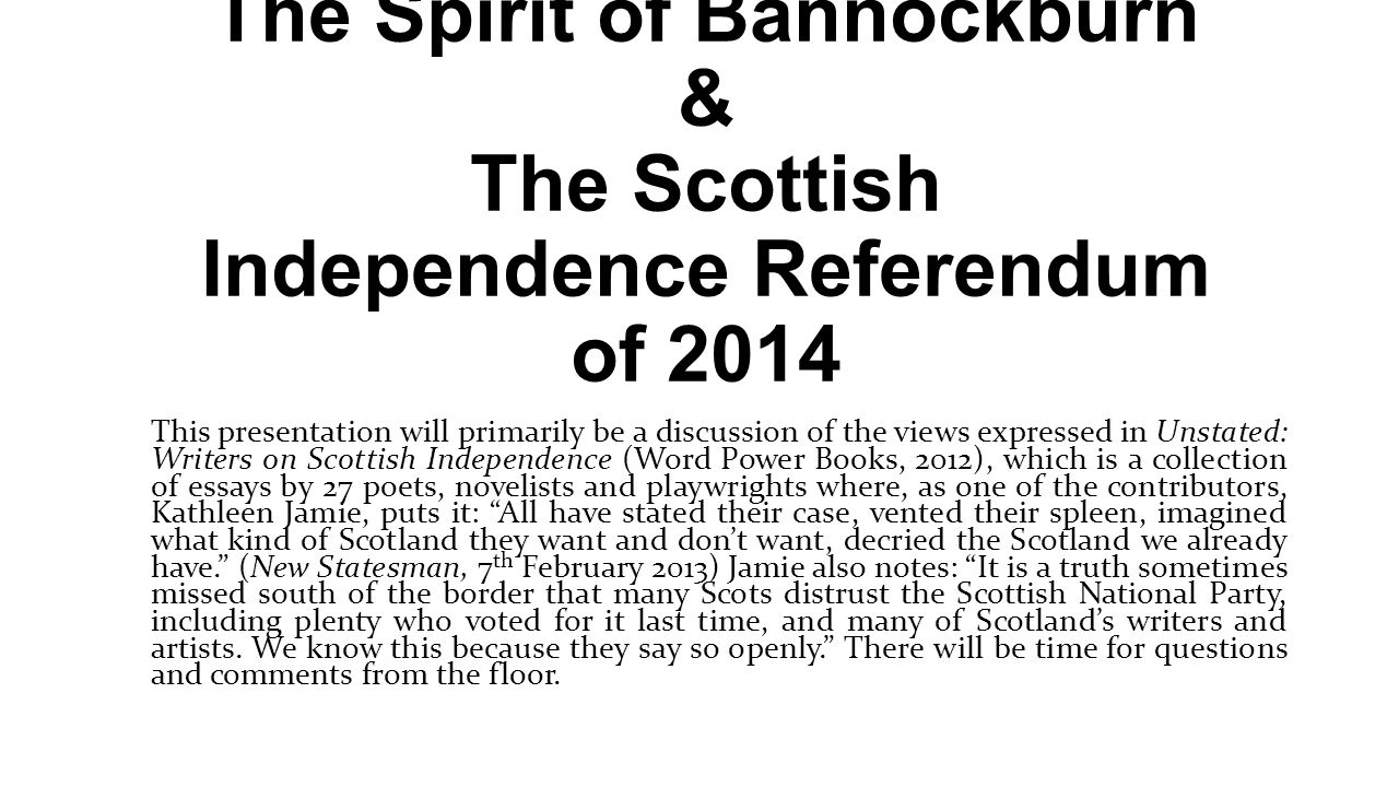 Thesis Statement For Education Essay The Spirit Of Bannockburn  The Scottish Independence Referendum Of   This Presentation Will Primarily Be Persuasive Essay Topics High School also Secondary School English Essay The Spirit Of Bannockburn  The Scottish Independence Referendum Of  Research Essay Thesis Statement Example
