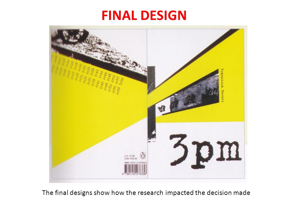 FINAL DESIGN The final designs show how the research impacted the decision made