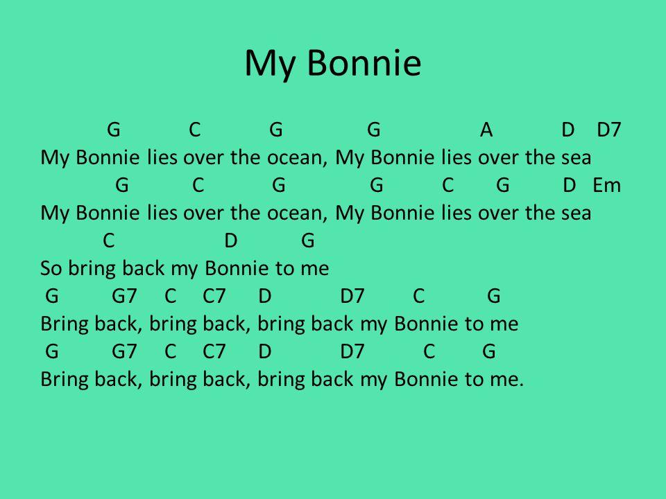 6 My Bonnie G C A D D7 Lies Over The Ocean Sea Em