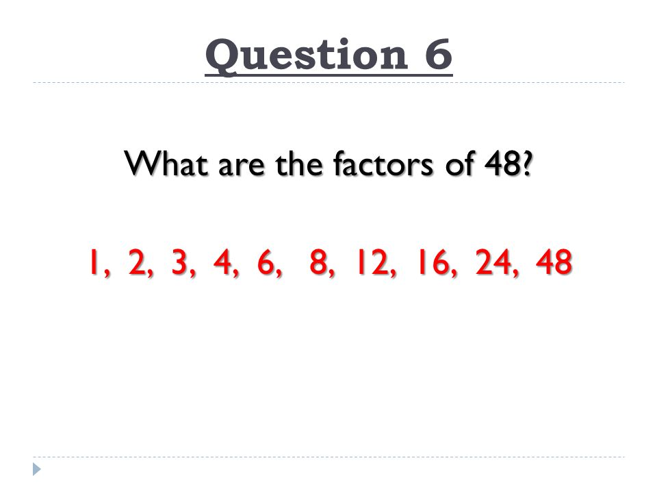 34 Question 6 What Are The Factors Of 48