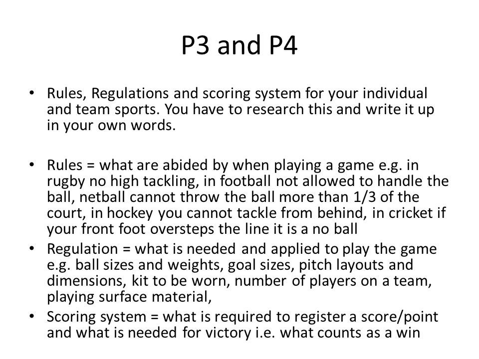 P3 and P4 Rules, Regulations and scoring system for your individual and team sports.