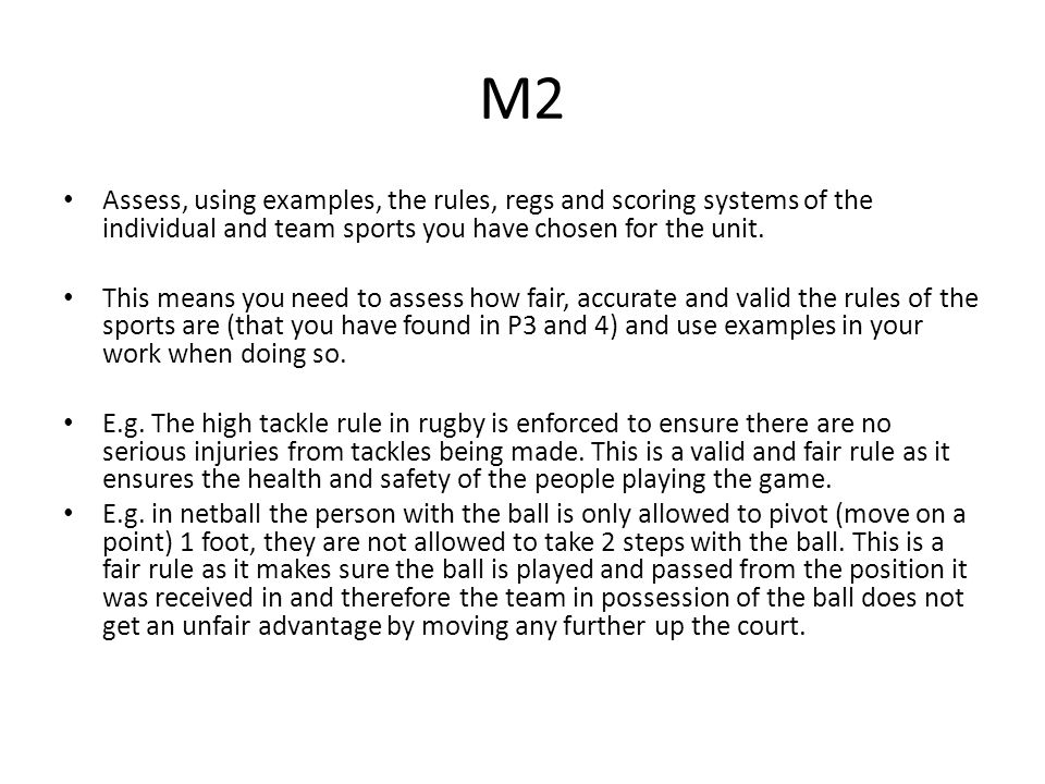 M2 Assess, using examples, the rules, regs and scoring systems of the individual and team sports you have chosen for the unit.