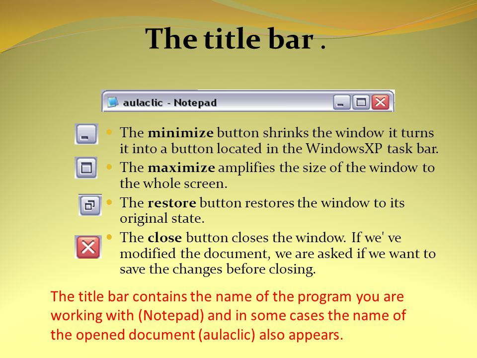 The title bar contains the name of the program you are working with (Notepad) and in some cases the name of the opened document (aulaclic) also appears.