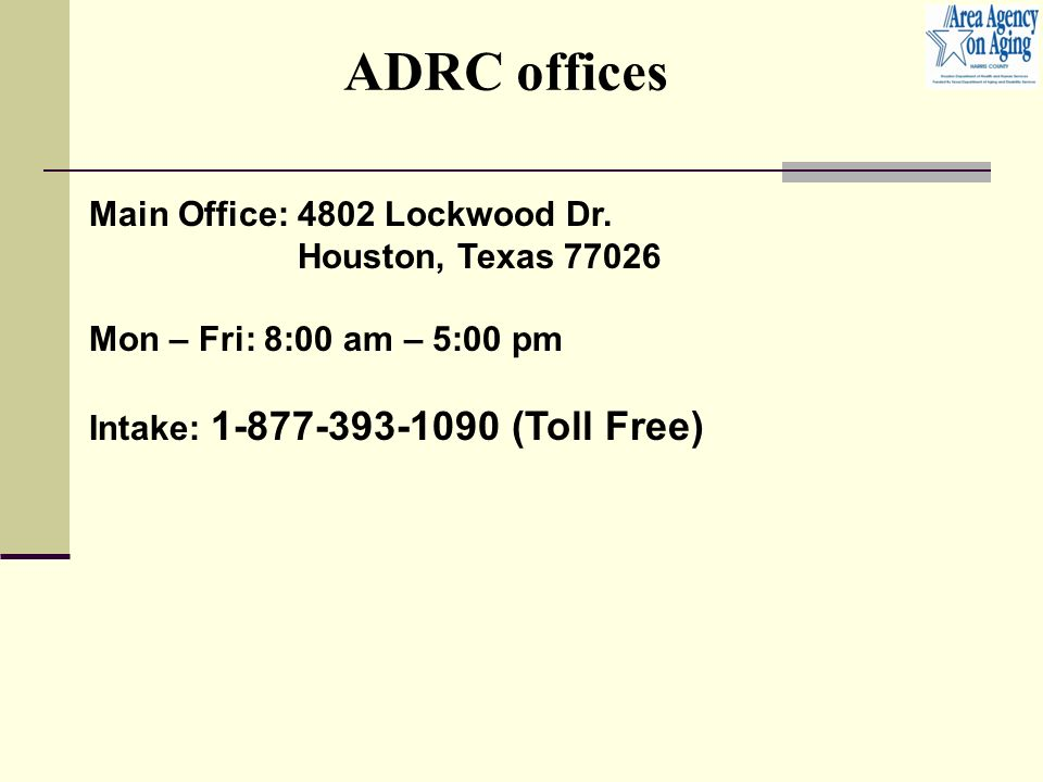 ADRC offices Main Office: 4802 Lockwood Dr.