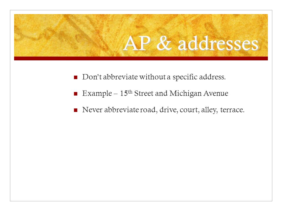 AP & addresses Don't abbreviate without a specific address.