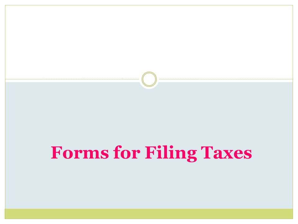 Forms for Filing Taxes