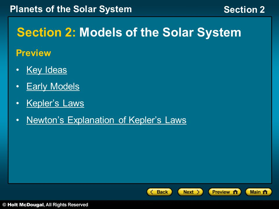 Planets of the Solar System Section 2 Section 2: Models of the Solar System Preview Key Ideas Early Models Kepler's Laws Newton's Explanation of Kepler's Laws