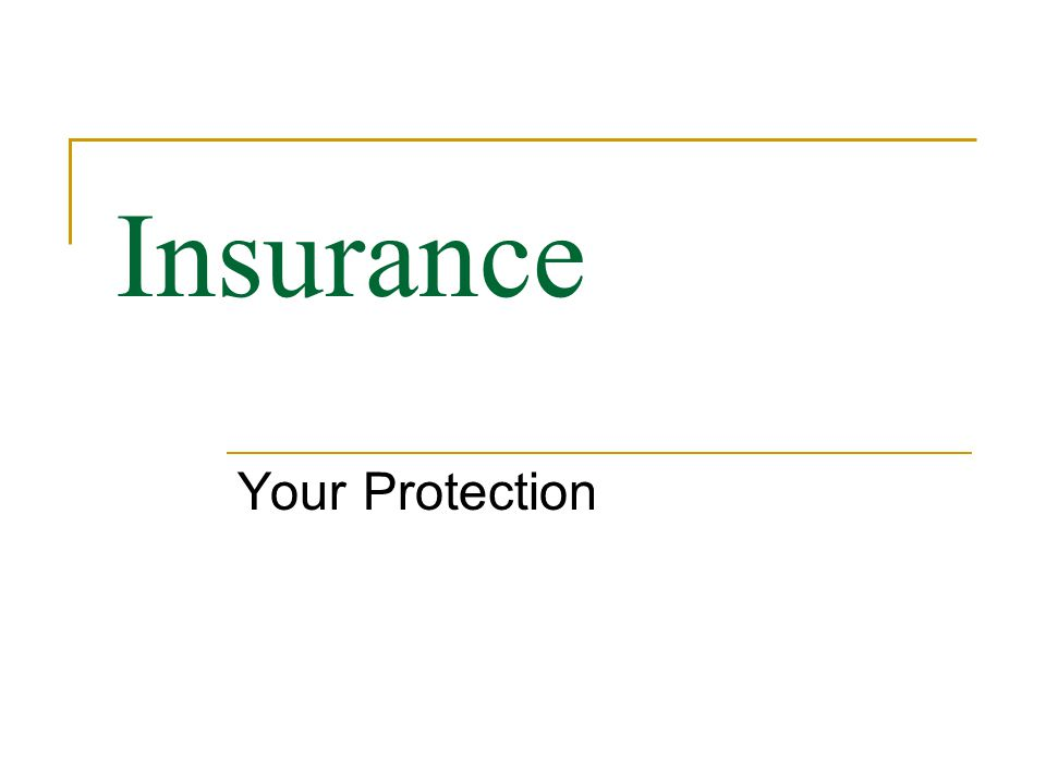 Insurance Your Protection