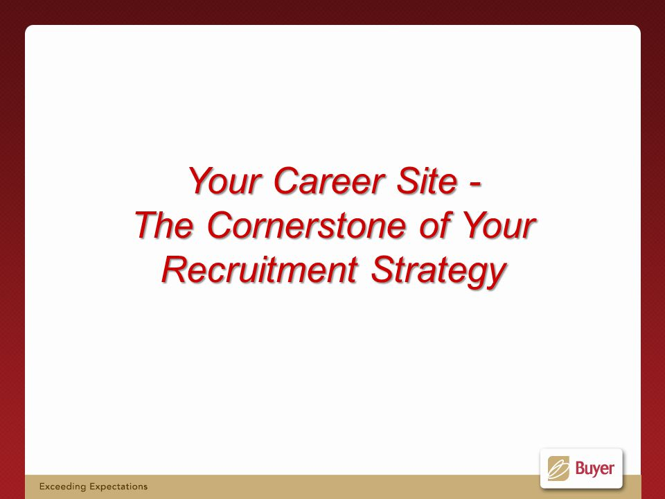 Your Career Site - The Cornerstone of Your Recruitment Strategy