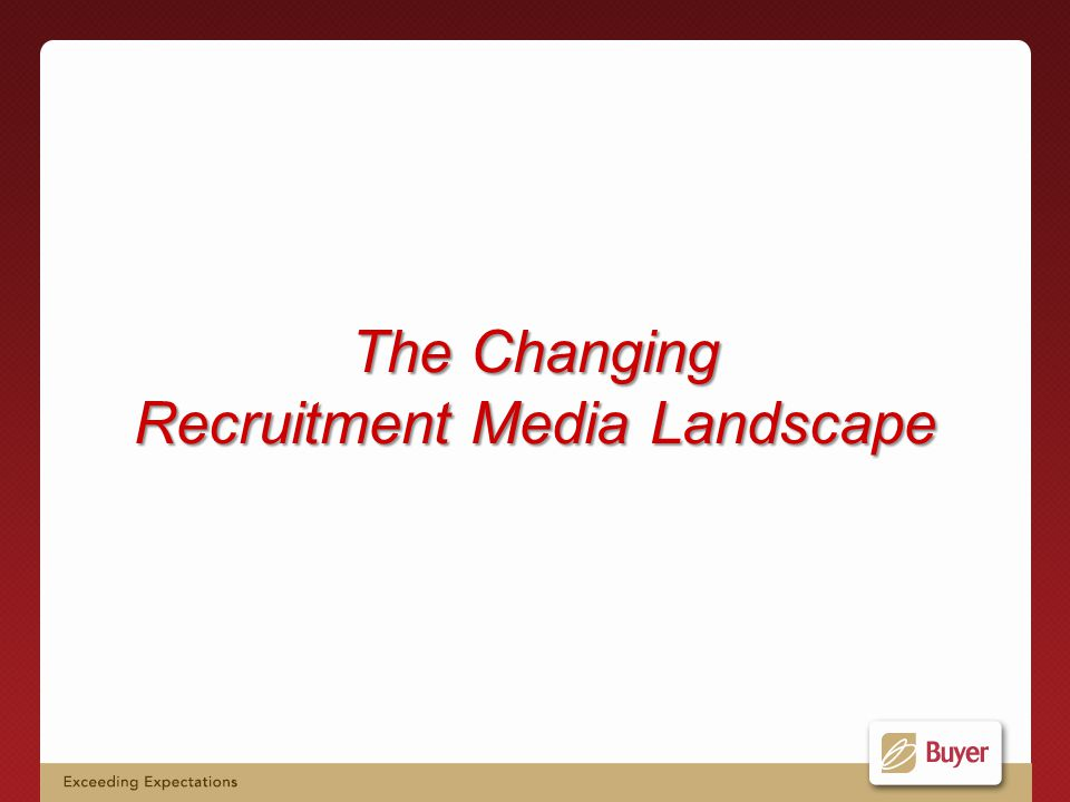 The Changing Recruitment Media Landscape