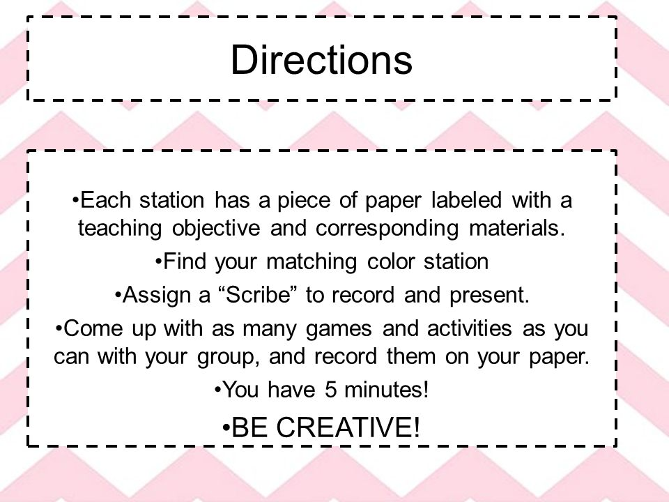 Directions Each station has a piece of paper labeled with a teaching objective and corresponding materials.