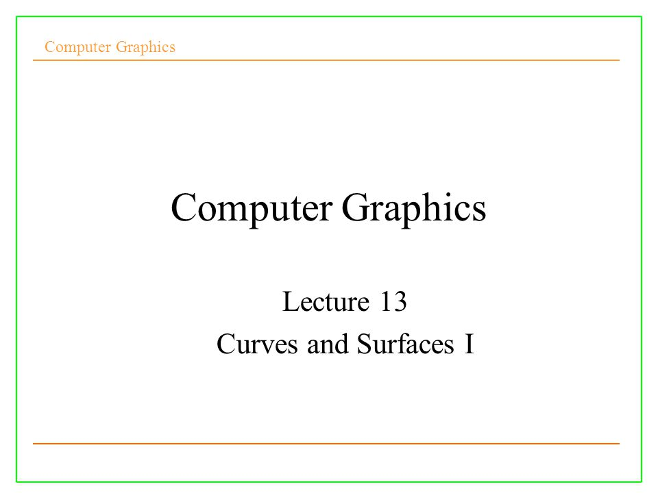 Computer Graphics Lecture 13 Curves and Surfaces I  - ppt download