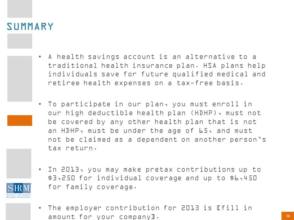 14 SUMMARY A health savings account is an alternative to a traditional health insurance plan.
