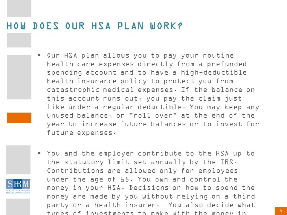 5 HOW DOES OUR HSA PLAN WORK.