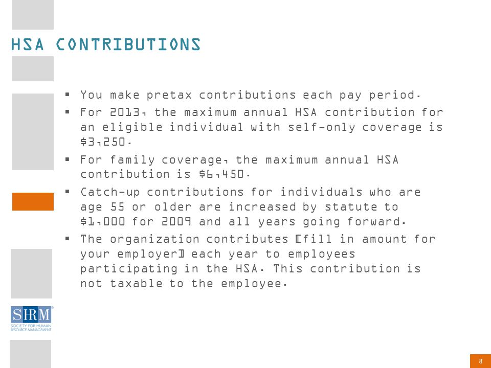 8 HSA CONTRIBUTIONS  You make pretax contributions each pay period.